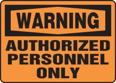 - OSHA Warning Safety Sign: Authorized Personnel Only