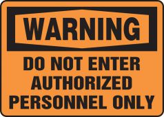 - OSHA Warning Safety Sign: Do Not Enter - Authorized Personnel Only