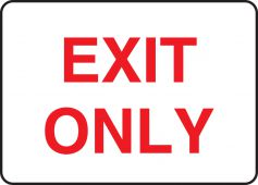- Exit Only- Safety Sign