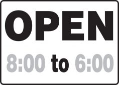 - Semi-Custom Safety Sign: Open (Time) To (Time)