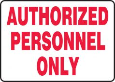 - Safety Sign: Authorized Personnel Only