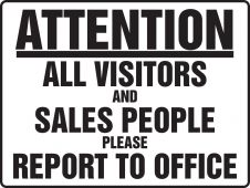 - BIGSigns™ Attention: All Visitors and Sales People Please Report to Office