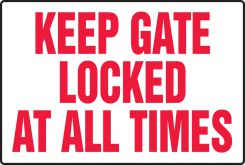 - Safety Sign: Keep Gate Locked At All Times