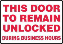 - Safety Sign: This Door To Remain Unlocked During Business Hours