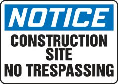 - Contractor Preferred OSHA Notice Safety Sign: Construction Site - No Trespassing