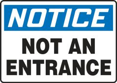 - Contractor Preferred OSHA Notice Safety Sign: Not An Entrance