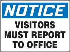 - Contractor Preferred OSHA Notice Corrugated Plastic Signs: Visitors Must Report To Office