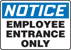 - Notice Safety Sign: Employee Entrance Only
