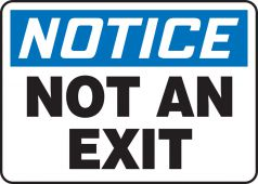 - OSHA Notice Safety Sign: Not An Exit