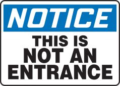 - OSHA Notice Safety Sign: This Is Not An Entrance