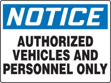 - Really BIGSigns™ OSHA Notice Safety Sign: Authorized Vehicles & Personnel Only