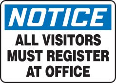 - OSHA Notice Safety Sign: All Visitors Must Register At Office