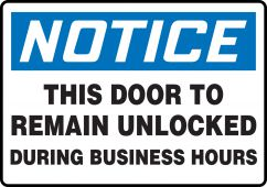 - OSHA Notice Safety Sign: This Door To Remain Unlocked During Business Hours