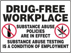 - Contractor Preferred Corrugated Plastic Signs: Drug-Free Workplace - Substance Abuse Policies Are In Effect...