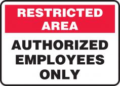 - Restricted Area Safety Sign: Authorized Employees Only