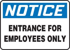 - OSHA Notice Safety Sign: Entrance For Employees Only