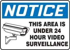 - OSHA Notice Safety Sign: This Area Is Under 24 Hour Video Surveillance