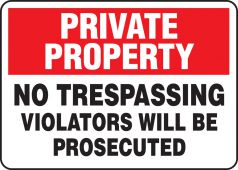 - Private Property Safety Sign: No Trespassing - Violators Will Be Prosecuted