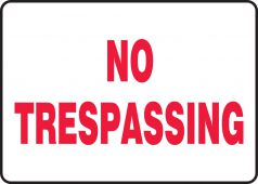 - Safety Sign: No Trespassing