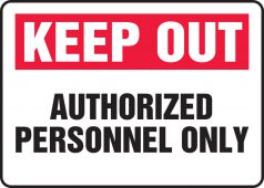 - Keep Out Safety Sign: Authorized Personnel Only
