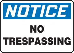- OSHA Notice Safety Sign: No Trespassing