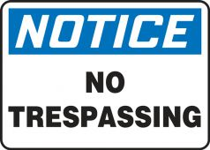 - Contractor Preferred OSHA Notice Safety Sign: No Trespassing