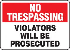- No Trespassing Safety Sign: Violators Will Be Prosecuted