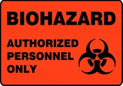 - OSHA Biohazard Safety Sign - Authorized Personnel Only