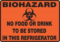 - Biohazard Safety Sign: No Food Or Drink To Be Stored In This Refrigerator