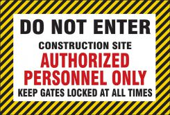 - Fence-Wrap Mesh Gate Screens: Do Not Enter - Construction Site - Authorized Personnel Only - Keep Gates Locked At All Times