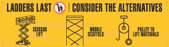 - Motivational Banner: Ladders Last Consider The Alternatives