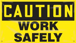 - OSHA Caution Motivational Banner: Work Safely