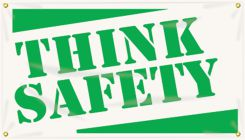 - Safety Banners: Think Safety