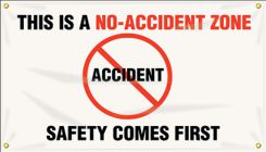 - Safety Banners: This Is A No-Accident Zone - Safety Comes First