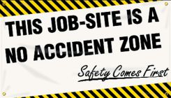 - Safety Banners: This Job-Site Is A No Accident Zone - Safety Comes First