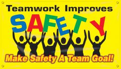 - Safety Banners: Teamwork Improves Safety