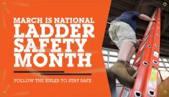- Safety Banners: March Is National Ladder Safety Month - Follow The Rules To Stay Safe