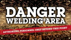 - Welding Banners: Danger Welding Area - Authorized Personnel Only Beyond This Point