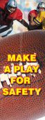 - Universal Mounting Motivational Banners: Make A Play For Safety