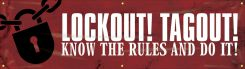 - Motivational Banner: Lockout! Tagout! - Know The Rules And Do It!