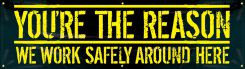 - Motivational Banner: You're The Reason We Work Safely Around Here