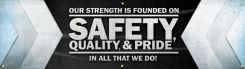 - Motivational Banner: Our Strength Is Founded On Safety, Quality, And Pride - In All That We Do!