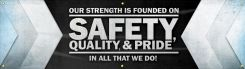 - Contractor Preferred Motivational Banners: Our Strength Is Founded On Safety, Quality, And Pride - In All That We Do!