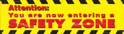 - Safety Banners: Attention - You Are Now Entering A Safety Zone