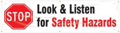 - Safety Banners: Stop - Look And Listen For Safety Hazards