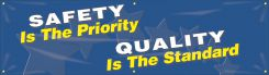 - Safety Banners: Safety Is The Priority - Quality Is The Standard