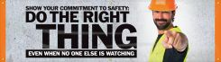 - Motivational Banner: Show Your Commitment To Safety- Do The Right Thing Even When No One Is Watching