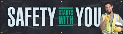 - Safety Motivational Banners: SAFETY STARTS WITH YOU