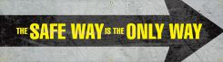 - Safety Motivational Banners: THE SAFE WAY IS THE ONLY WAY