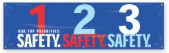 - Safety Banners: Our Top Priorities - 1 Safety 2 Safety 3 Safety